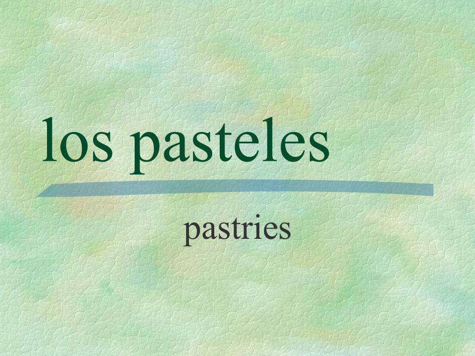 los pasteles pastries