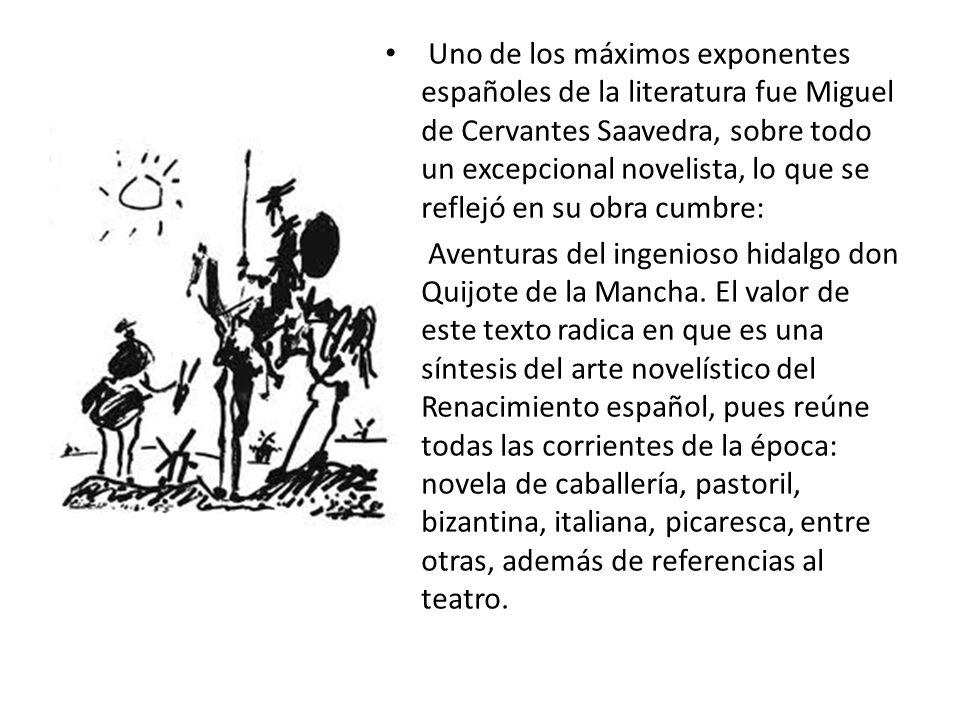 Uno de los máximos exponentes españoles de la literatura fue Miguel de Cervantes Saavedra, sobre todo un excepcional novelista, lo que se reflejó en s