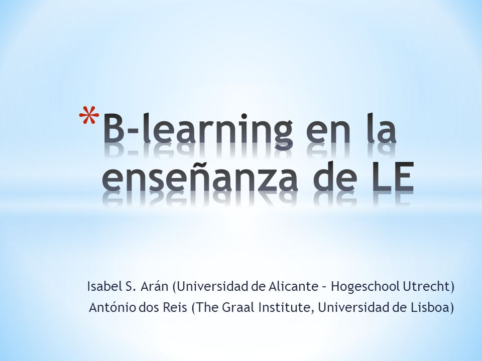 Isabel S. Arán (Universidad de Alicante – Hogeschool Utrecht) António dos Reis (The Graal Institute, Universidad de Lisboa)
