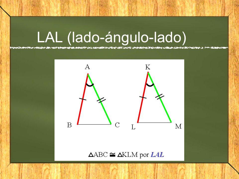 LAL (lado-ángulo-lado)