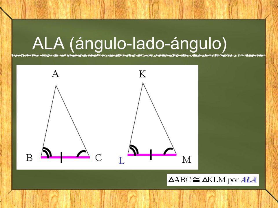 ALA (ángulo-lado-ángulo)