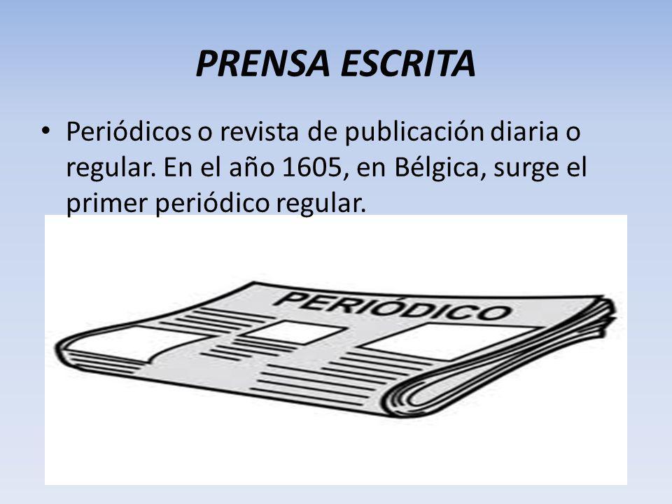 PRENSA ESCRITA Periódicos o revista de publicación diaria o regular.
