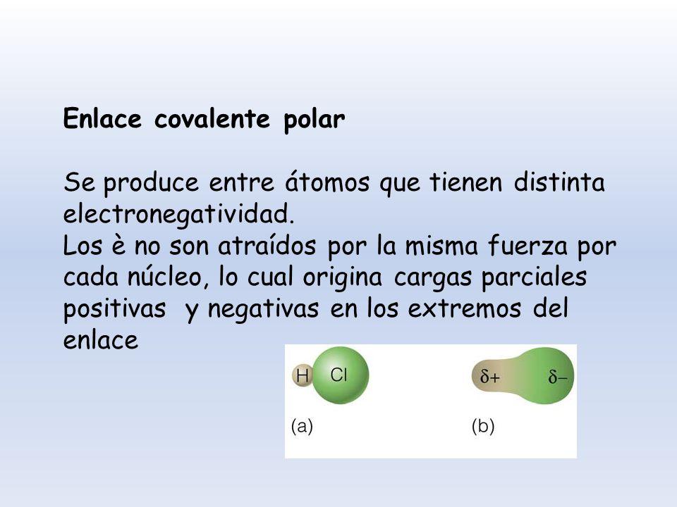 Enlace covalente polar Se produce entre átomos que tienen distinta electronegatividad. Los è no son atraídos por la misma fuerza por cada núcleo, lo c
