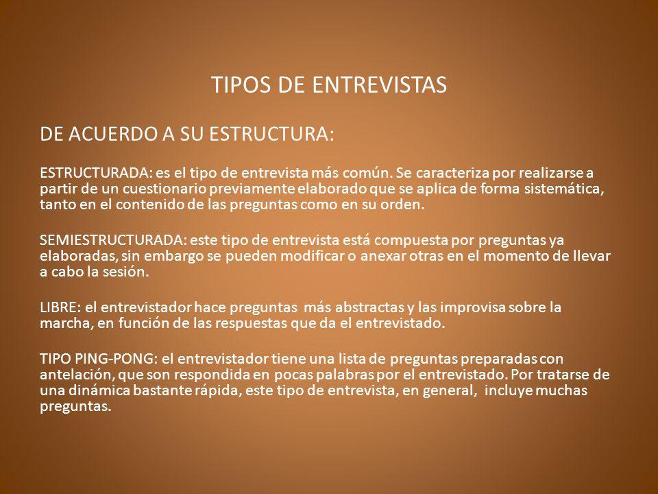 DE ACUERDO A SU CONTENIDO: DE PERSONALIDADA O DE SEMBLANZ: interesa la persona del entrevistado en cualquiera de sus facetas.