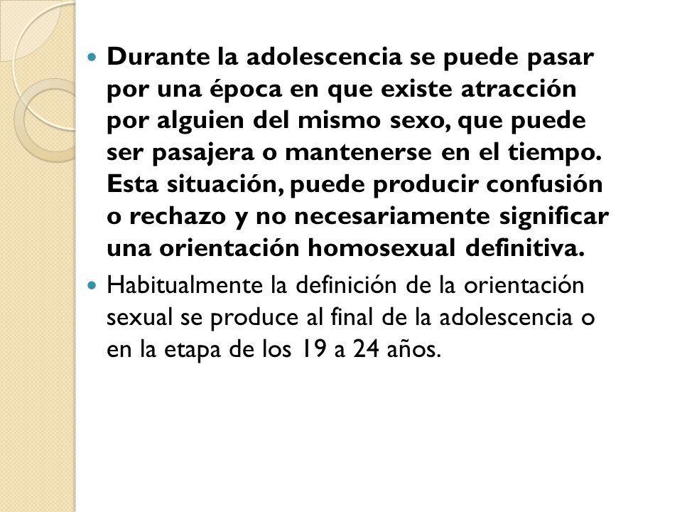 Durante la adolescencia se puede pasar por una época en que existe atracción por alguien del mismo sexo, que puede ser pasajera o mantenerse en el tiempo.