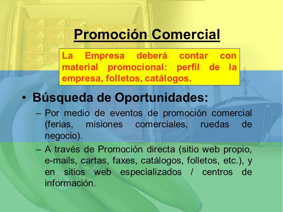 Búsqueda de Oportunidades: –Por medio de eventos de promoción comercial (ferias, misiones comerciales, ruedas de negocio). –A través de Promoción dire