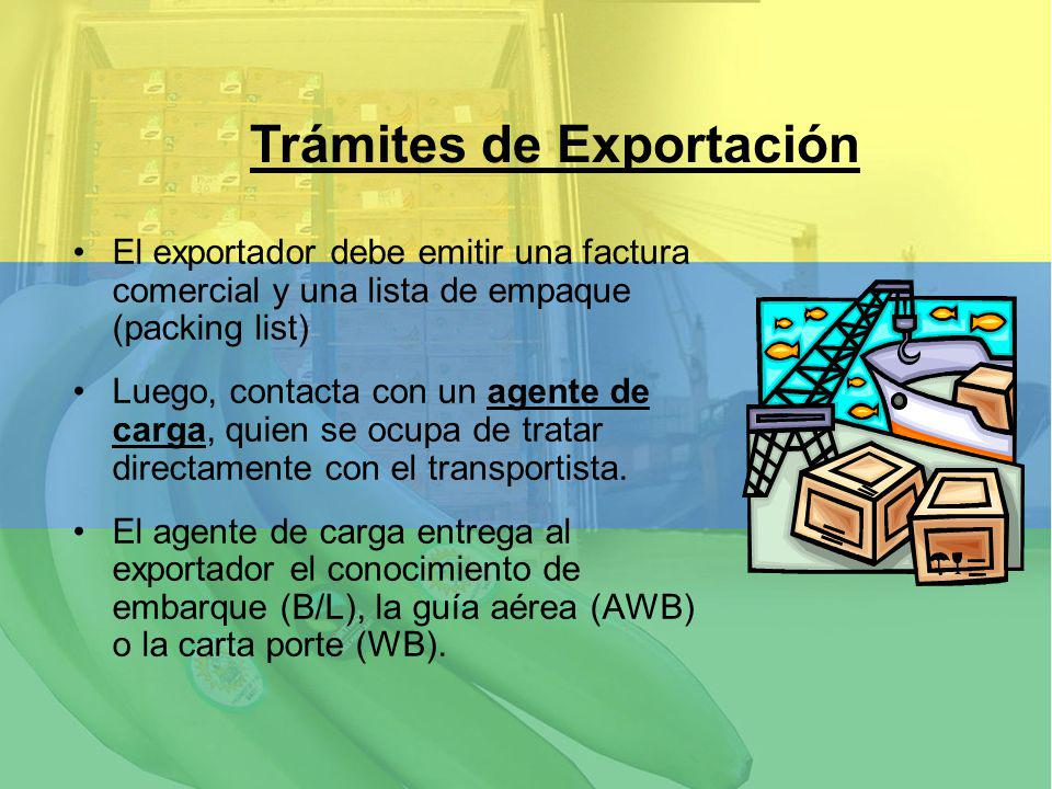 El exportador debe emitir una factura comercial y una lista de empaque (packing list) Luego, contacta con un agente de carga, quien se ocupa de tratar