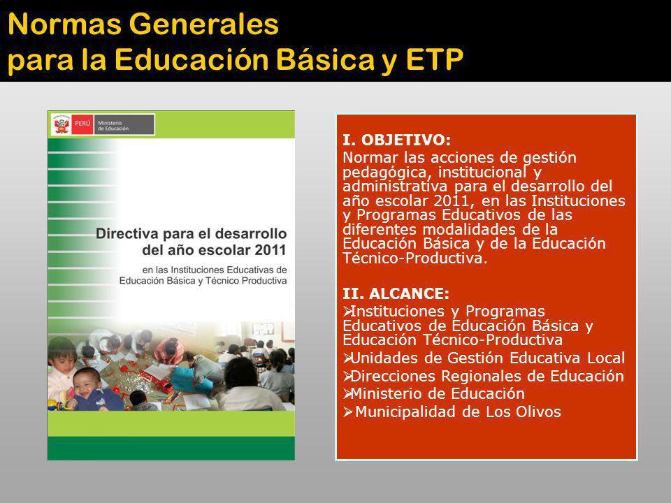 I. OBJETIVO: Normar las acciones de gestión pedagógica, institucional y administrativa para el desarrollo del año escolar 2011, en las Instituciones y
