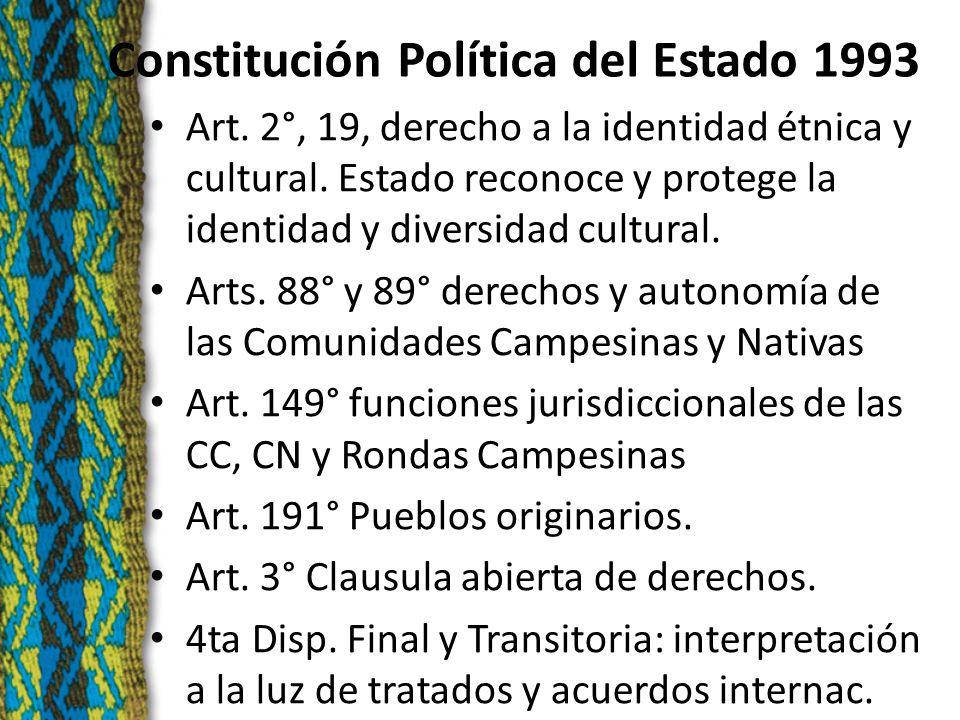 Constitución Política del Estado 1993 Art. 2°, 19, derecho a la identidad étnica y cultural.