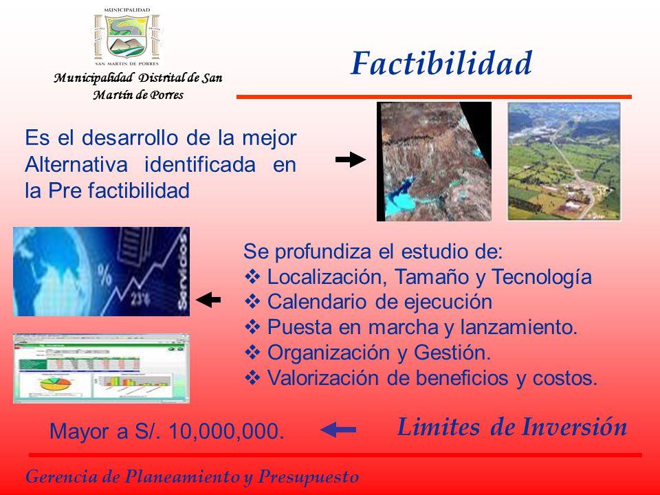 Municipalidad Distrital de San Martín de Porres Factibilidad Gerencia de Planeamiento y Presupuesto Se profundiza el estudio de: Localización, Tamaño