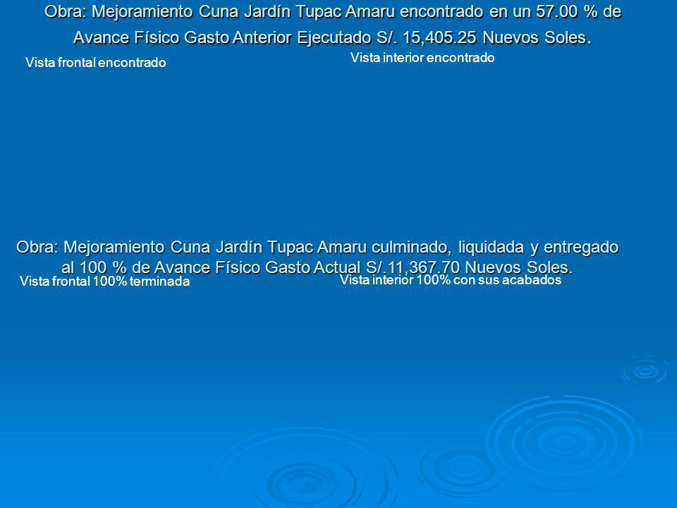 Obra: Mejoramiento Cuna Jardín Tupac Amaru culminado, liquidada y entregado al 100 % de Avance Físico Gasto Actual S/.11,367.70 Nuevos Soles. Vista fr