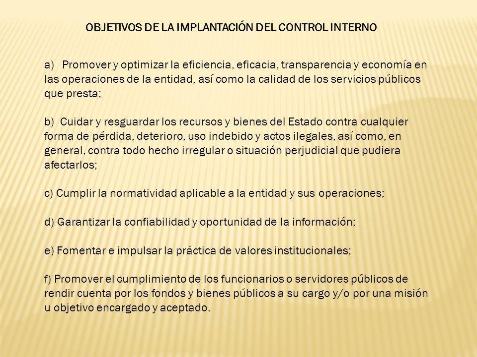 a)Promover y optimizar la eficiencia, eficacia, transparencia y economía en las operaciones de la entidad, así como la calidad de los servicios públic