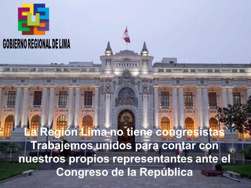 La Región Lima no tiene congresistas Trabajemos unidos para contar con nuestros propios representantes ante el Congreso de la República