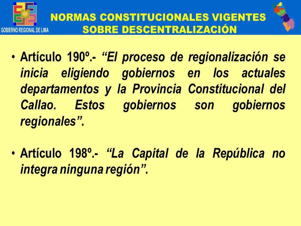 Artículo 190º.- El proceso de regionalización se inicia eligiendo gobiernos en los actuales departamentos y la Provincia Constitucional del Callao.