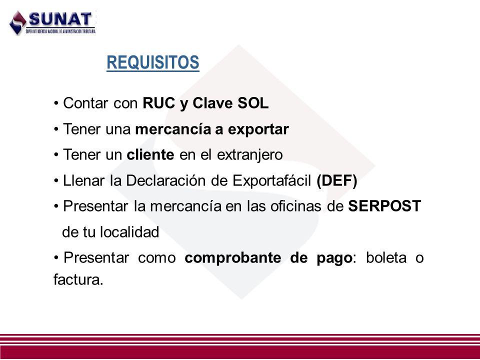 Contar con RUC y Clave SOL Tener una mercancía a exportar Tener un cliente en el extranjero Llenar la Declaración de Exportafácil (DEF) Presentar la m
