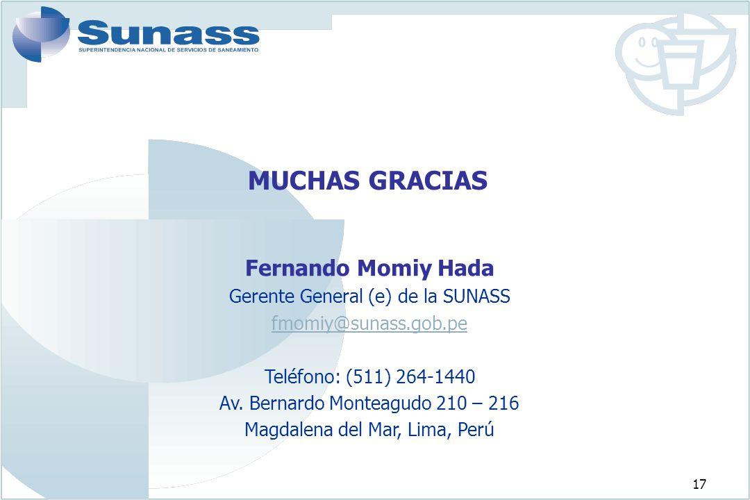 17 MUCHAS GRACIAS Fernando Momiy Hada Gerente General (e) de la SUNASS fmomiy@sunass.gob.pe Teléfono: (511) 264-1440 Av. Bernardo Monteagudo 210 – 216