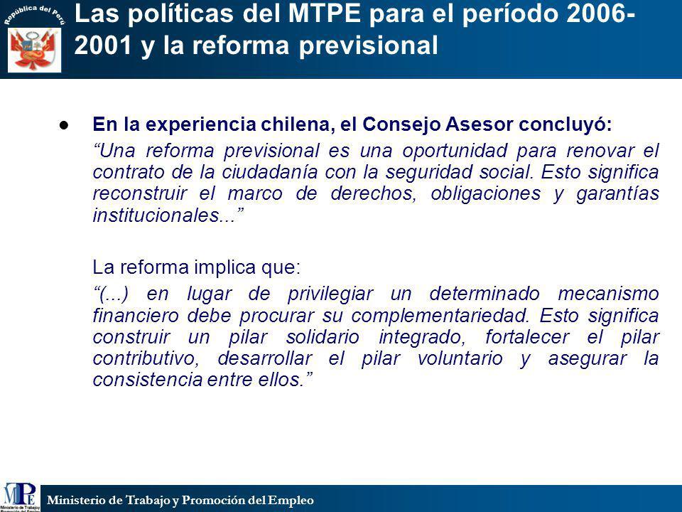 Ministerio de Trabajo y Promoción del Empleo Las políticas del MTPE para el período 2006- 2001 y la reforma previsional En la experiencia chilena, el