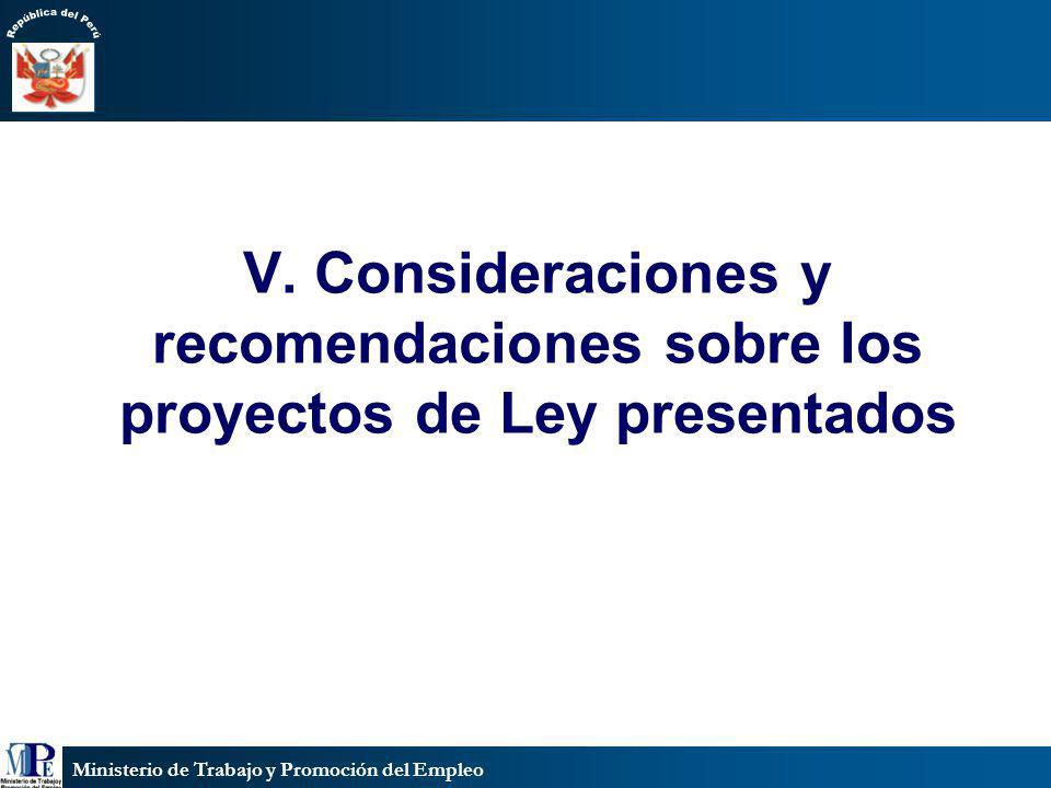 Ministerio de Trabajo y Promoción del Empleo V. Consideraciones y recomendaciones sobre los proyectos de Ley presentados