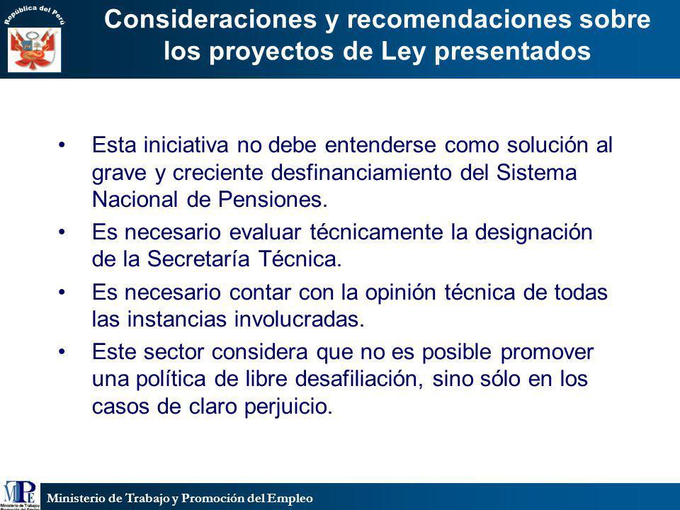 Ministerio de Trabajo y Promoción del Empleo Consideraciones y recomendaciones sobre los proyectos de Ley presentados Esta iniciativa no debe entender
