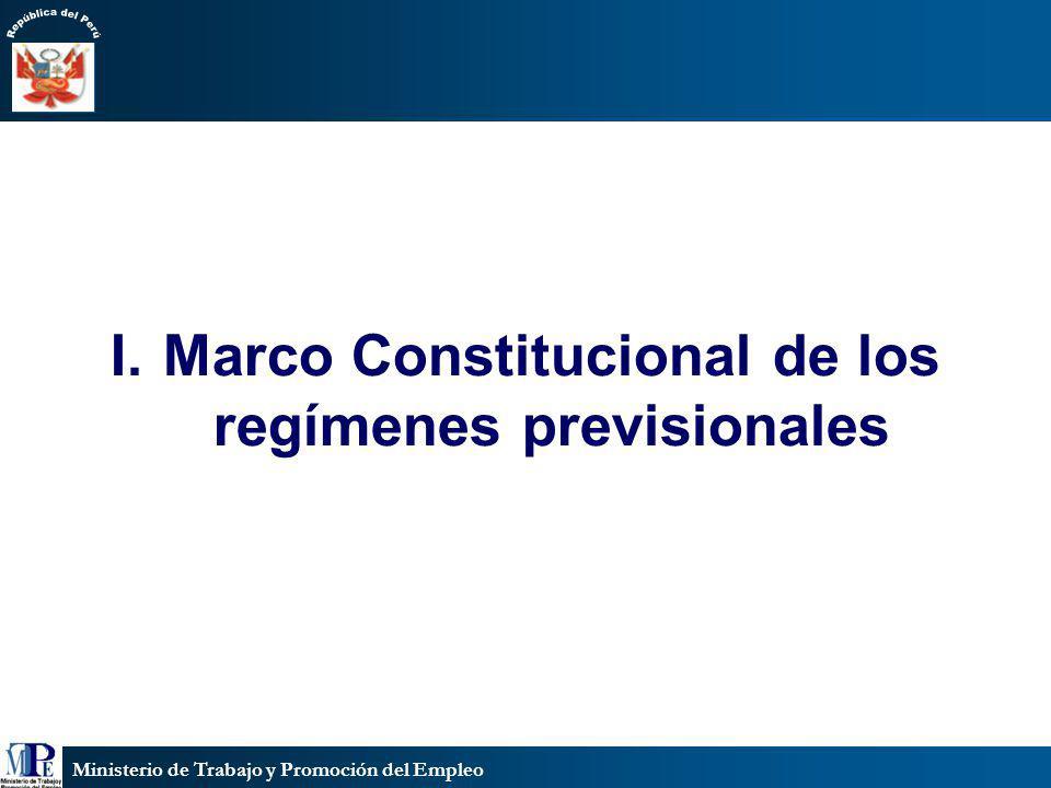 Ministerio de Trabajo y Promoción del Empleo I.Marco Constitucional de los regímenes previsionales