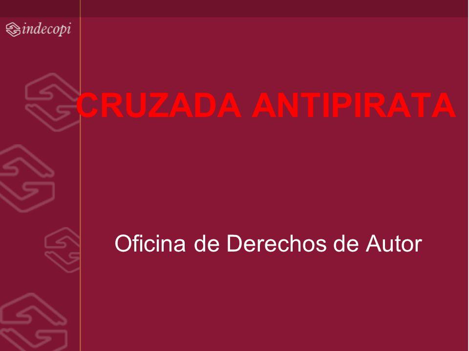 CRUZADA ANTIPIRATA Oficina de Derechos de Autor