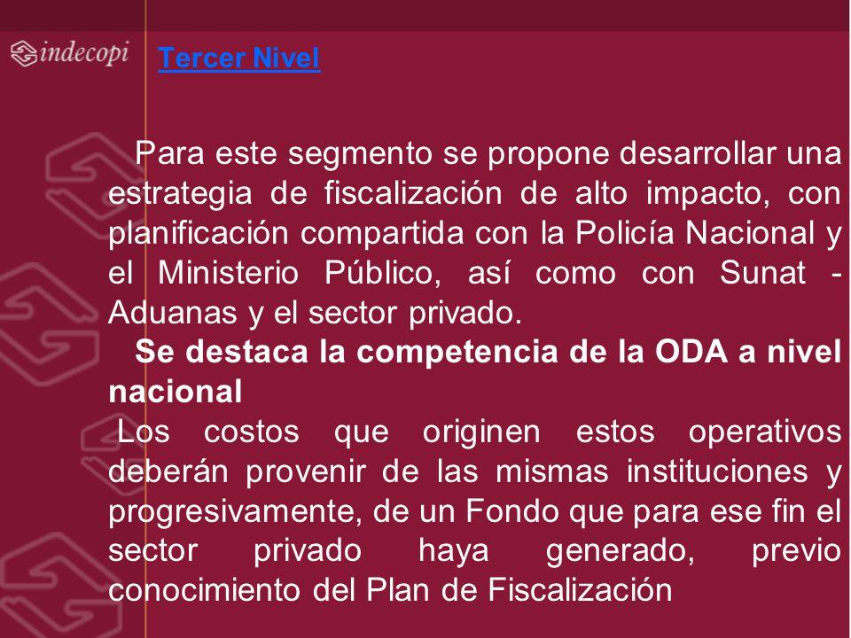 Tercer Nivel Para este segmento se propone desarrollar una estrategia de fiscalización de alto impacto, con planificación compartida con la Policía Na