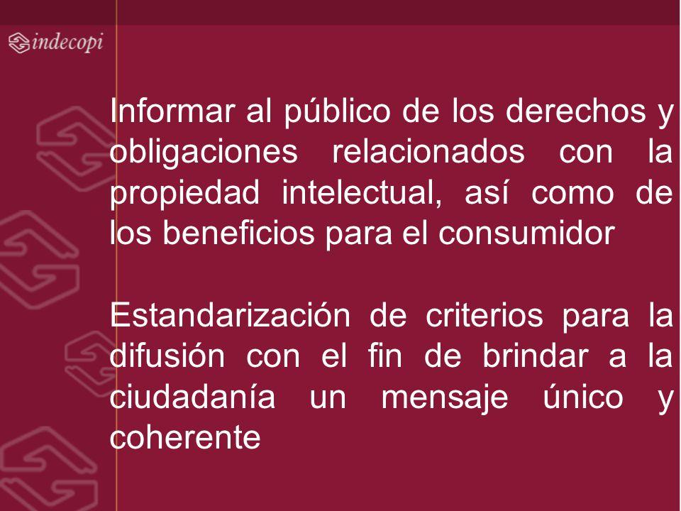 Informar al público de los derechos y obligaciones relacionados con la propiedad intelectual, así como de los beneficios para el consumidor Estandariz