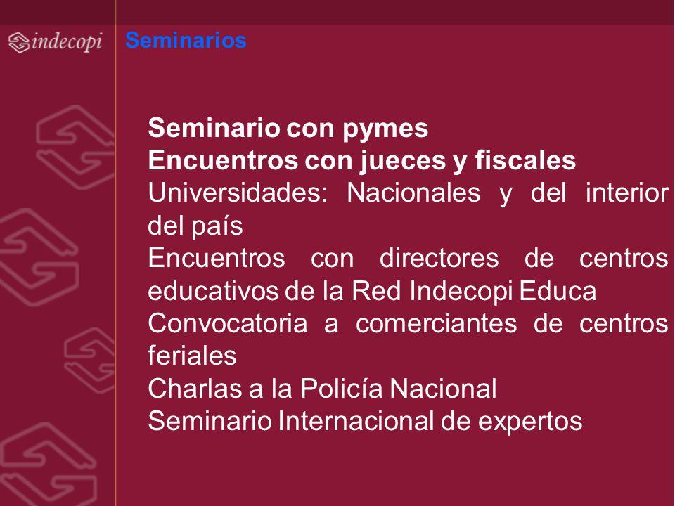 Seminarios Seminario con pymes Encuentros con jueces y fiscales Universidades: Nacionales y del interior del país Encuentros con directores de centros