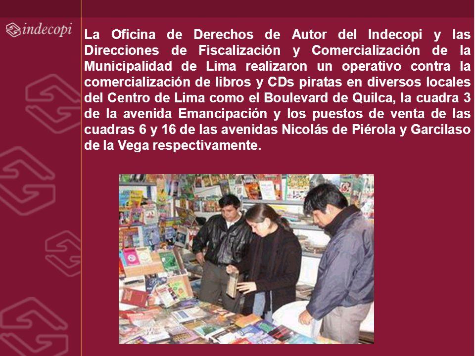 La Oficina de Derechos de Autor del Indecopi y las Direcciones de Fiscalización y Comercialización de la Municipalidad de Lima realizaron un operativo