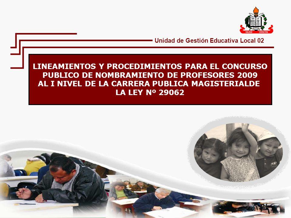 LINEAMIENTOS Y PROCEDIMIENTOS PARA EL CONCURSO PUBLICO DE NOMBRAMIENTO DE PROFESORES 2009 AL I NIVEL DE LA CARRERA PUBLICA MAGISTERIALDE LA LEY Nº 290