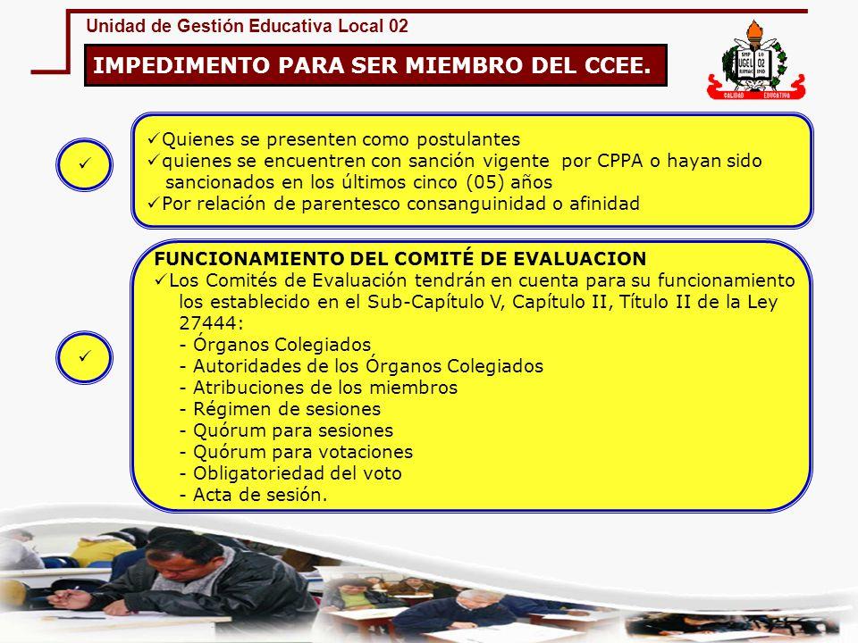 Unidad de Gestión Educativa Local 02 IMPEDIMENTO PARA SER MIEMBRO DEL CCEE. Quienes se presenten como postulantes quienes se encuentren con sanción vi