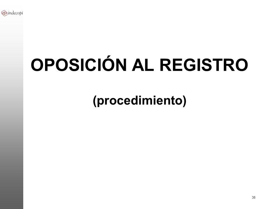 36 OPOSICIÓN AL REGISTRO (procedimiento)