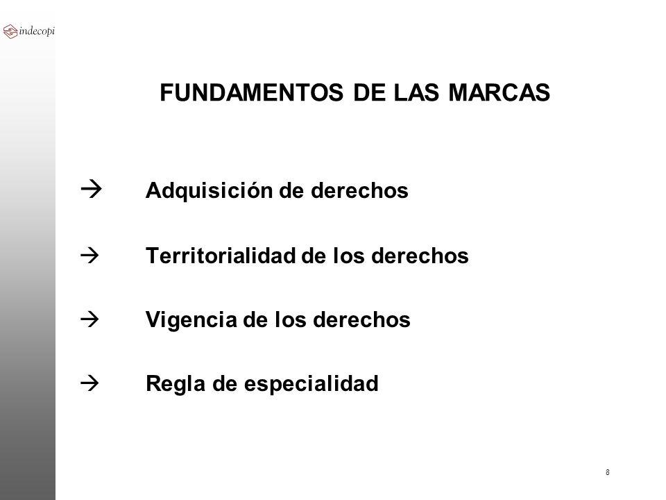9 ADQUISICION DE DERECHOS Los diversos sistemas de nacimiento del derecho sobre signos distintivos se inspiran básicamente en dos principios: a.