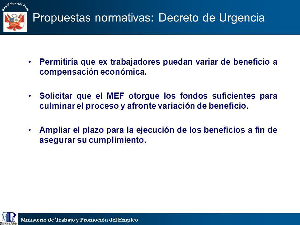 Ministerio de Trabajo y Promoción del Empleo Propuestas normativas: Decreto de Urgencia Permitiría que ex trabajadores puedan variar de beneficio a compensación económica.
