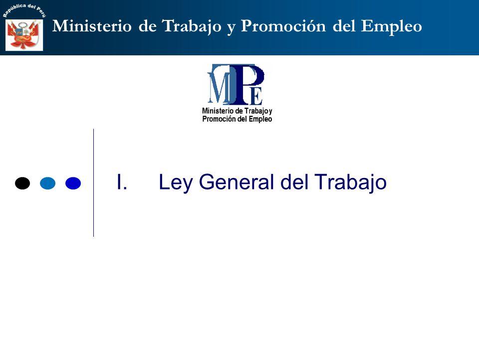 Ministerio de Trabajo y Promoción del Empleo I.Ley General del Trabajo