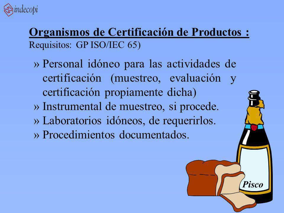 Organismos de Certificación de Productos : Requisitos: GP ISO/IEC 65) »Personal idóneo para las actividades de certificación (muestreo, evaluación y c