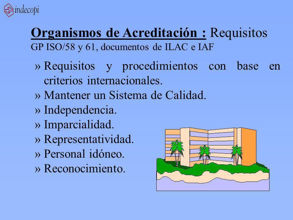 Organismos de Acreditación : Requisitos GP ISO/58 y 61, documentos de ILAC e IAF »Requisitos y procedimientos con base en criterios internacionales.