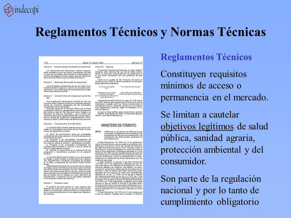 Reglamentos Técnicos y Normas Técnicas Constituyen requisitos mínimos de acceso o permanencia en el mercado. Se limitan a cautelar objetivos legítimos