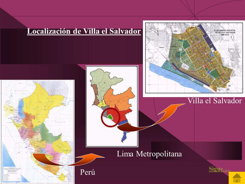 Localización de Villa el Salvador Perú Lima Metropolitana Villa el Salvador Sigue.....