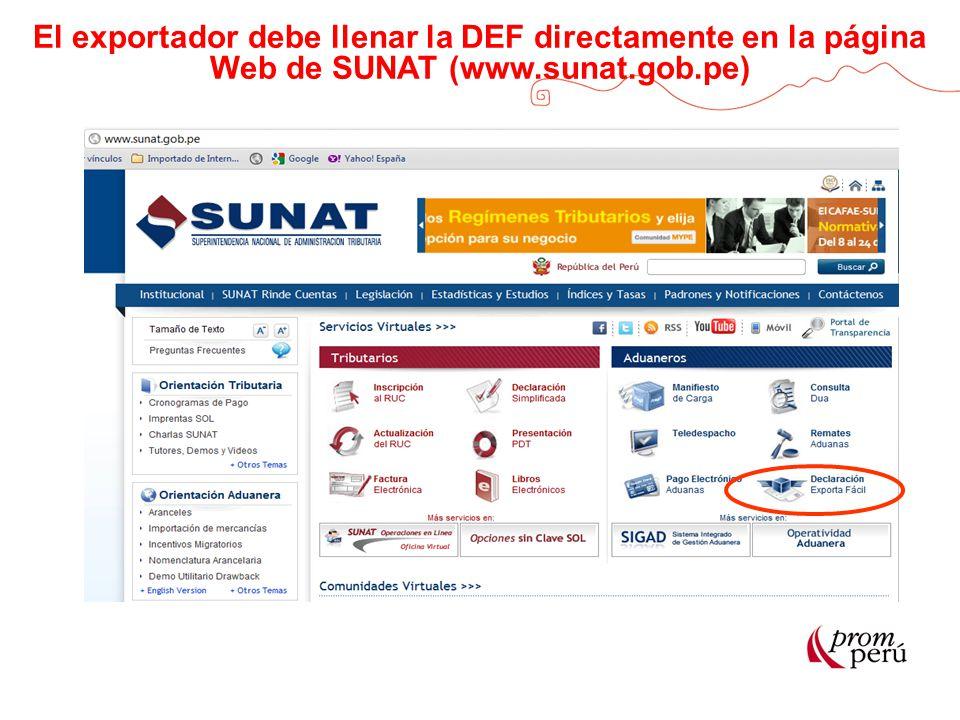 El exportador debe llenar la DEF directamente en la página Web de SUNAT (www.sunat.gob.pe)