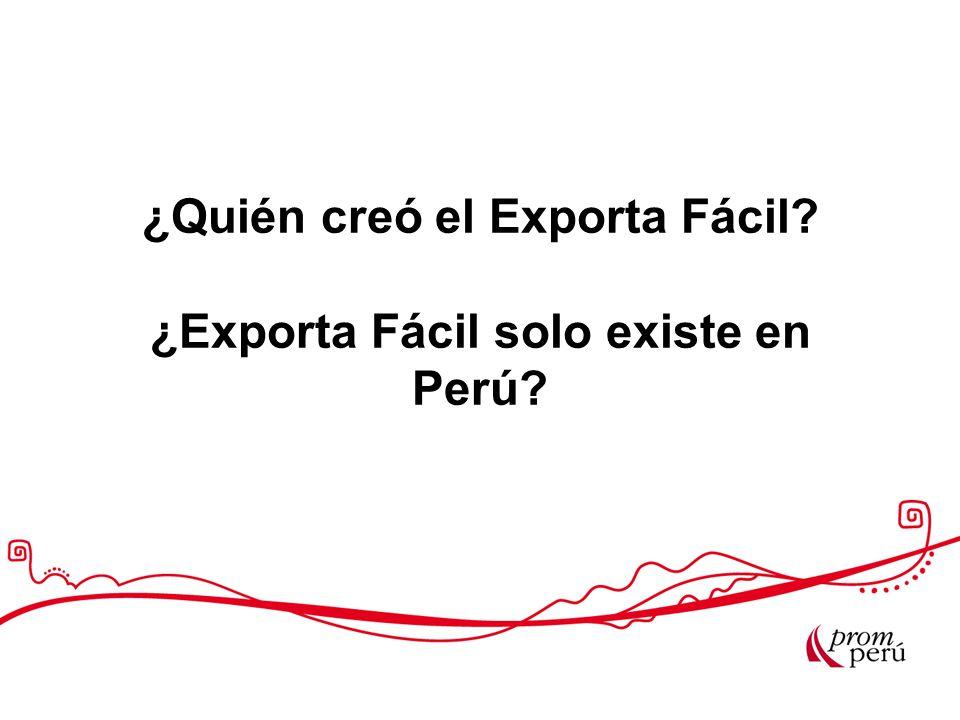 ¿Quién creó el Exporta Fácil? ¿Exporta Fácil solo existe en Perú?