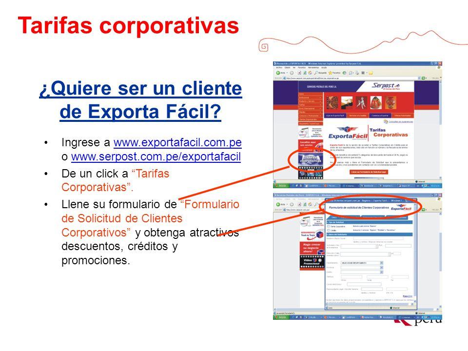 Tarifas corporativas ¿Quiere ser un cliente de Exporta Fácil? Ingrese a www.exportafacil.com.pe o www.serpost.com.pe/exportafacilwww.exportafacil.com.