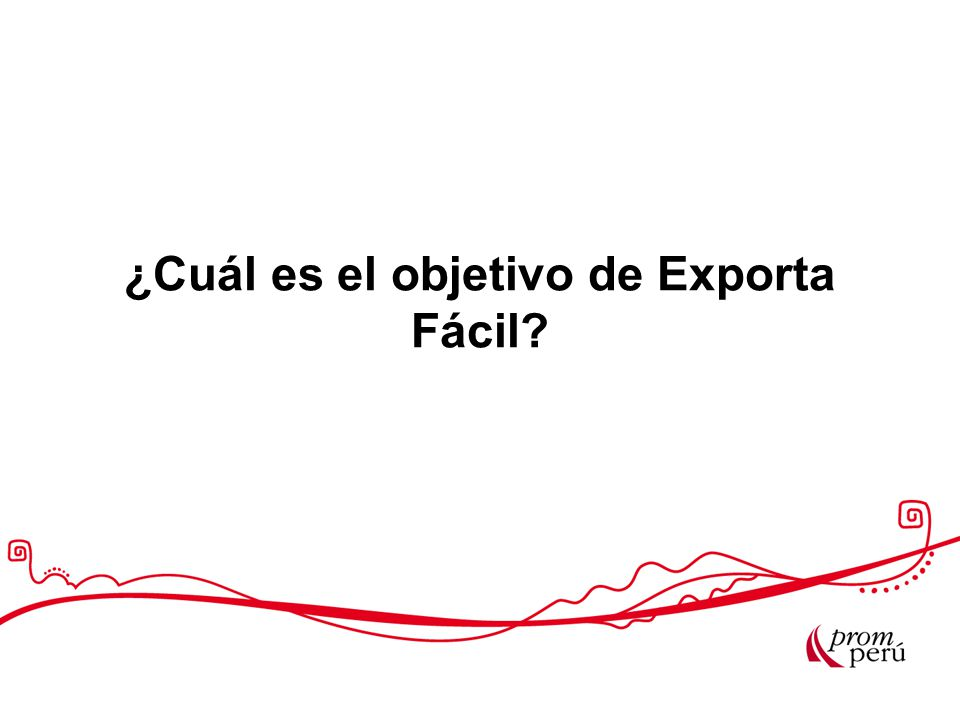 ¿Cuál es el objetivo de Exporta Fácil?