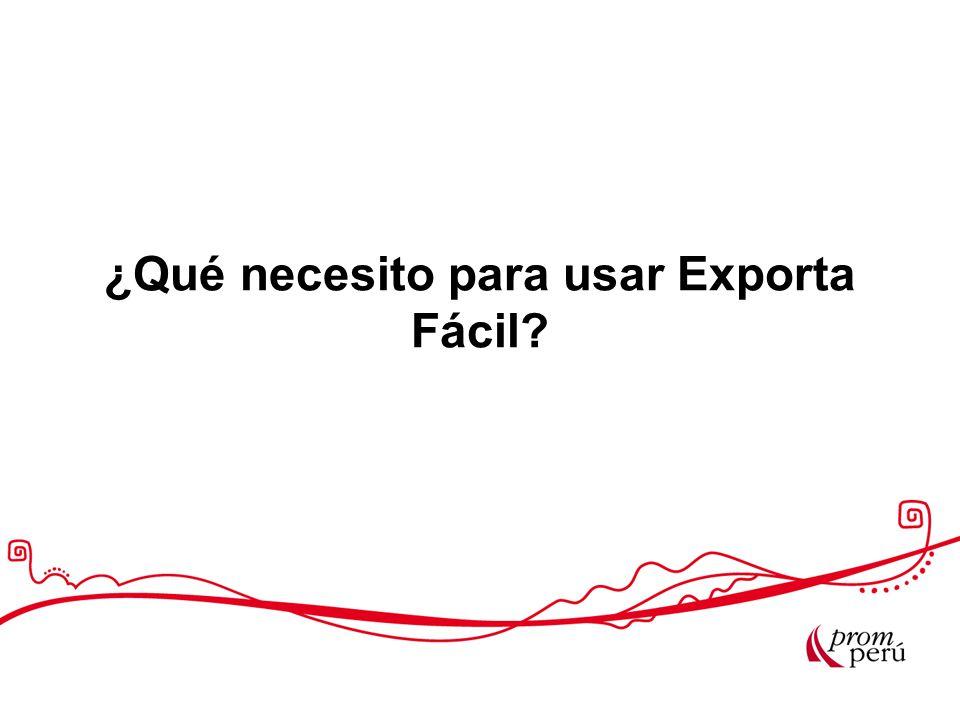 ¿Qué necesito para usar Exporta Fácil?