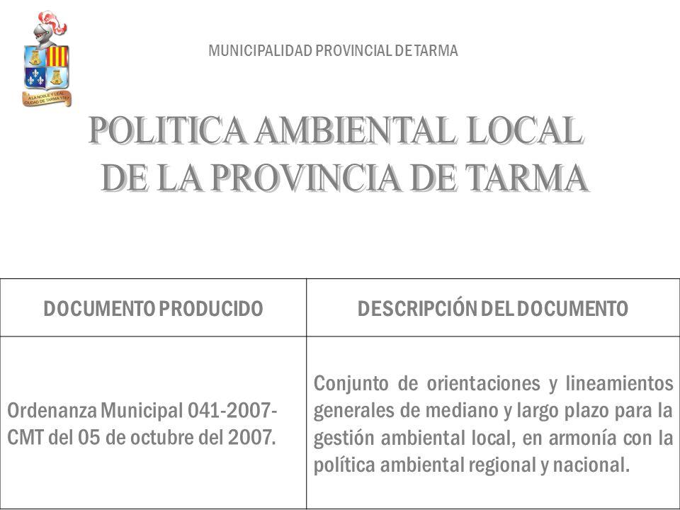 DOCUMENTO PRODUCIDODESCRIPCIÓN DEL DOCUMENTO Ordenanza Municipal 041-2007- CMT del 05 de octubre del 2007. Conjunto de orientaciones y lineamientos ge