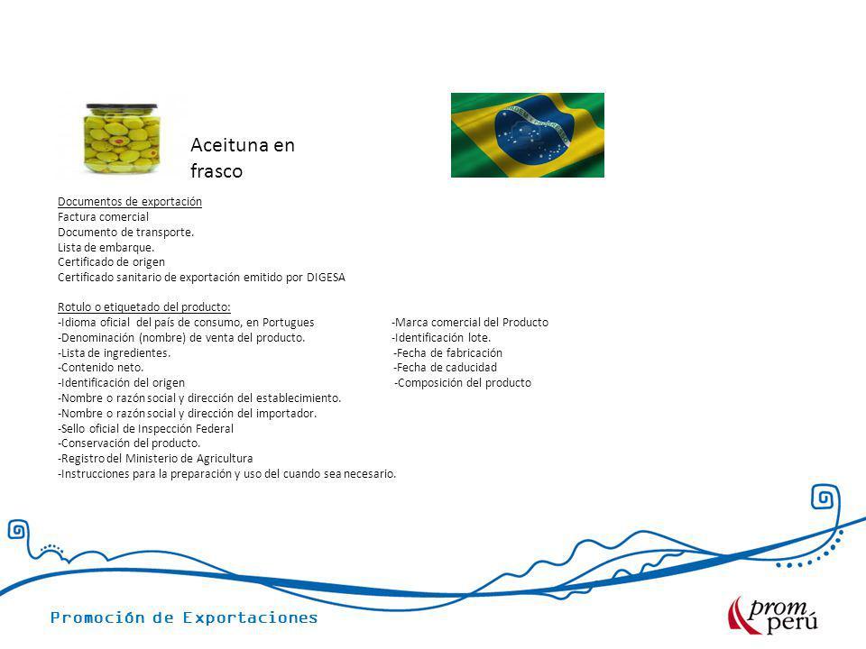 Promoción de Exportaciones Rotulo o etiquetado del producto: -Idioma oficial del país de consumo, en Portugues -Marca comercial del Producto -Denomina
