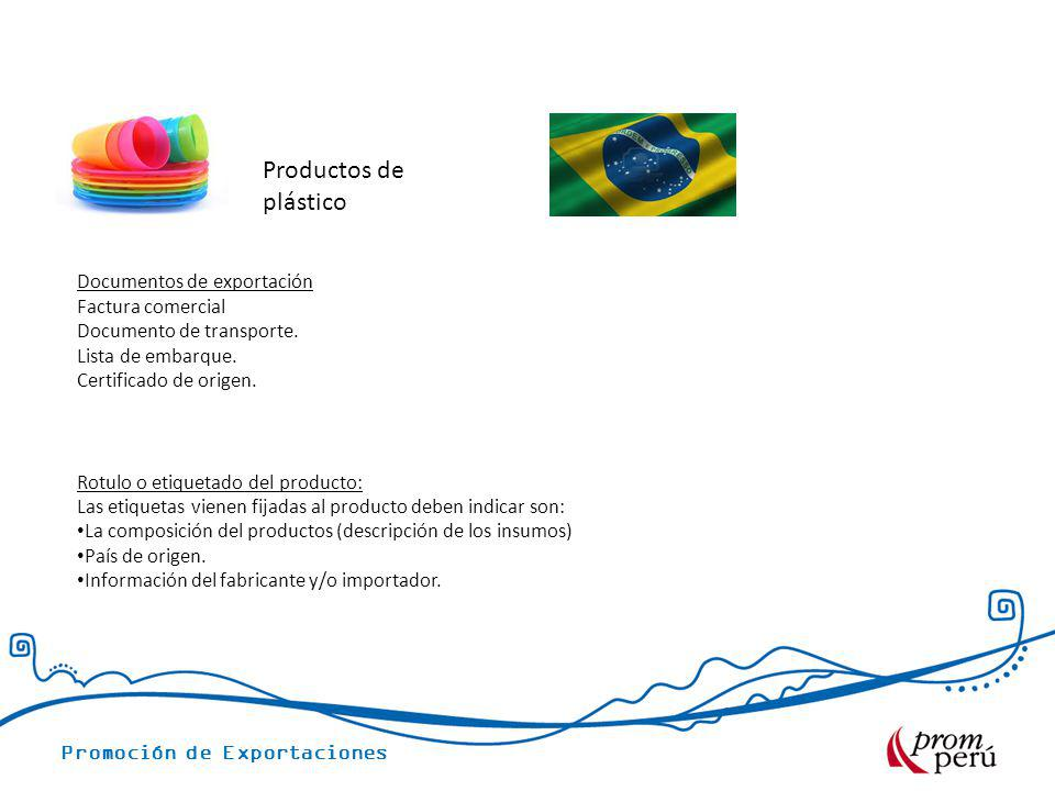Promoción de Exportaciones Rotulo o etiquetado del producto: Las etiquetas vienen fijadas al producto deben indicar son: La composición del productos