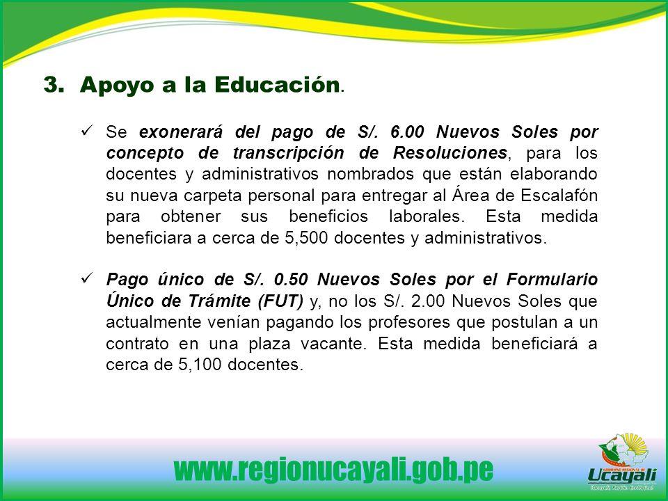 www.regionucayali.gob.pe 3.Apoyo a la Educación. Se exonerará del pago de S/.