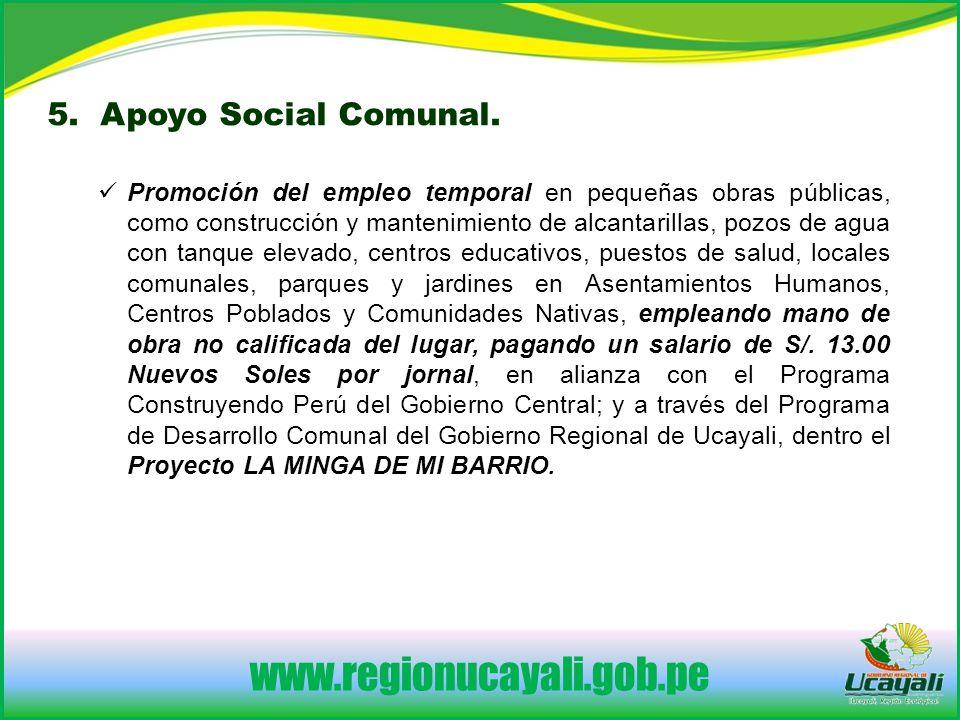 www.regionucayali.gob.pe 5.Apoyo Social Comunal.