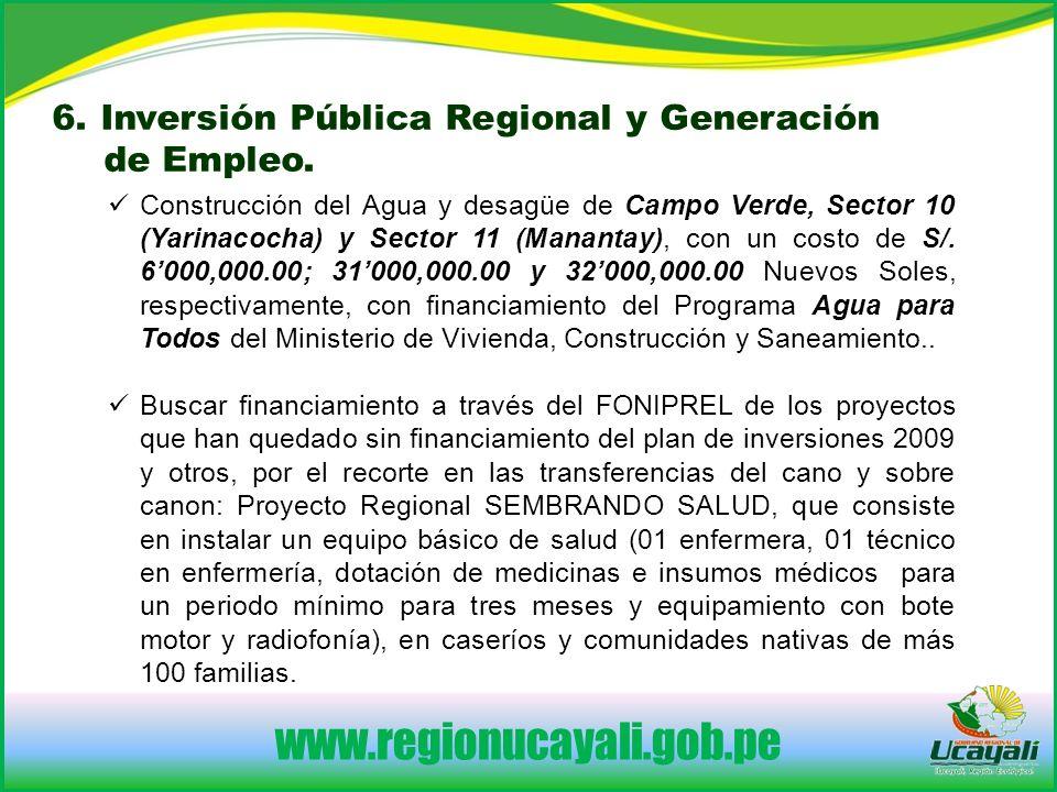 www.regionucayali.gob.pe Construcción del Agua y desagüe de Campo Verde, Sector 10 (Yarinacocha) y Sector 11 (Manantay), con un costo de S/.
